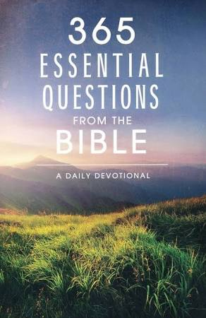 365 Essential Questions From The Bible A Daily Devotional